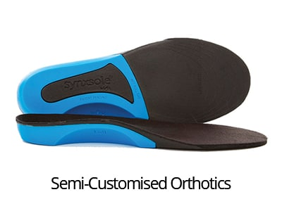 Semi-Customised Needing Orthotics?